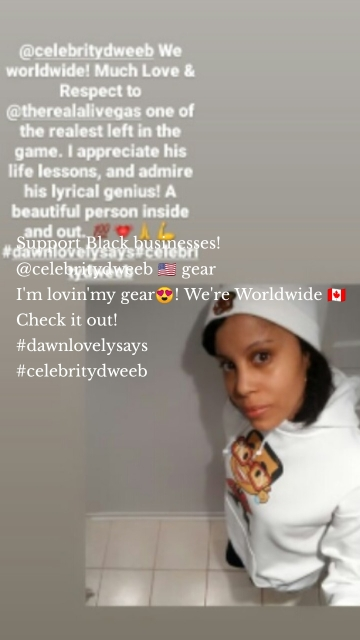Support Black businesses! @celebritydweeb 🇺🇸 gear I'm lovin'my gear😍! We're Worldwide 🇨🇦 Check it out! #dawnlovelysays #celebritydweeb